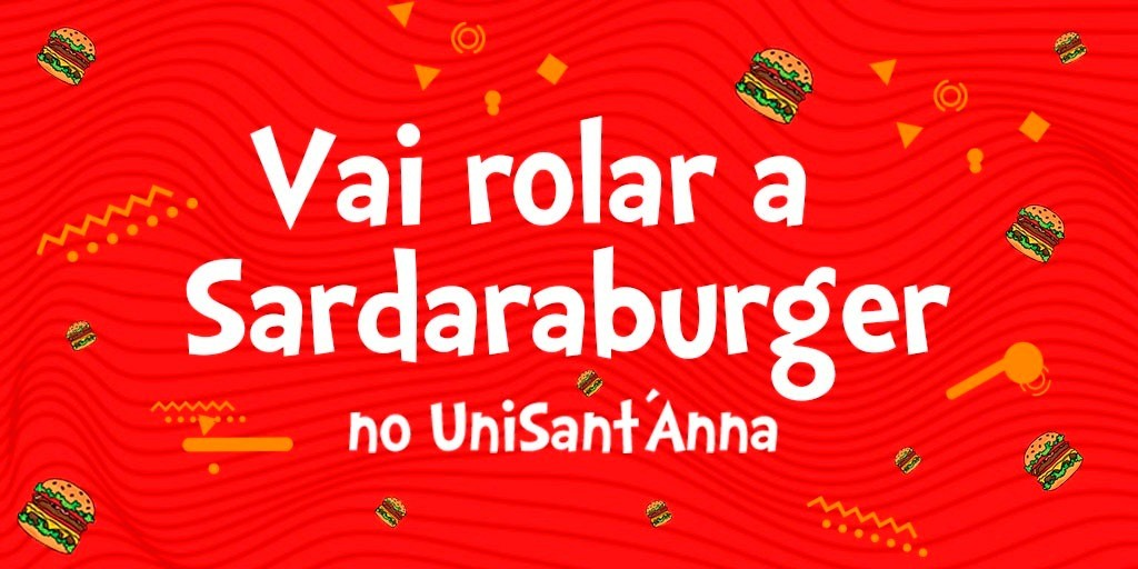 Vai rolar a Sardaraburger no UniSant'Anna