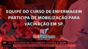 Curso de Enfermagem do UniSant'Anna atua em campanha de vacinação em SP