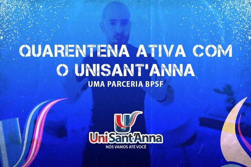 Quarentena ativa com o UniSant'Anna:  parceria com a BPFS promove treinos caseiros para cuidar da sua saúde