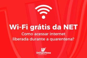 Confira como obter Wi-fi gratuito da NET  nesse período de quarentena