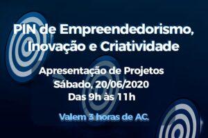 Apresentações do PIN de Empreendedorismo, Inovação e Criatividade