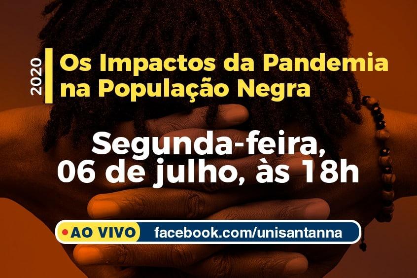 Os Impactos da Pandemia na População Negra, 06 de julho, às 18h