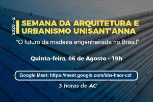 Futuro da Madeira Engenheirada é tema nessa quinta-feira na Semana de Arquitetura e Urbanismo