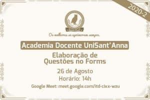 Academia Docente UniSant'Anna promove 4ª Oficina: Elaboração de Questões no Forms para as Avaliações 2020-2