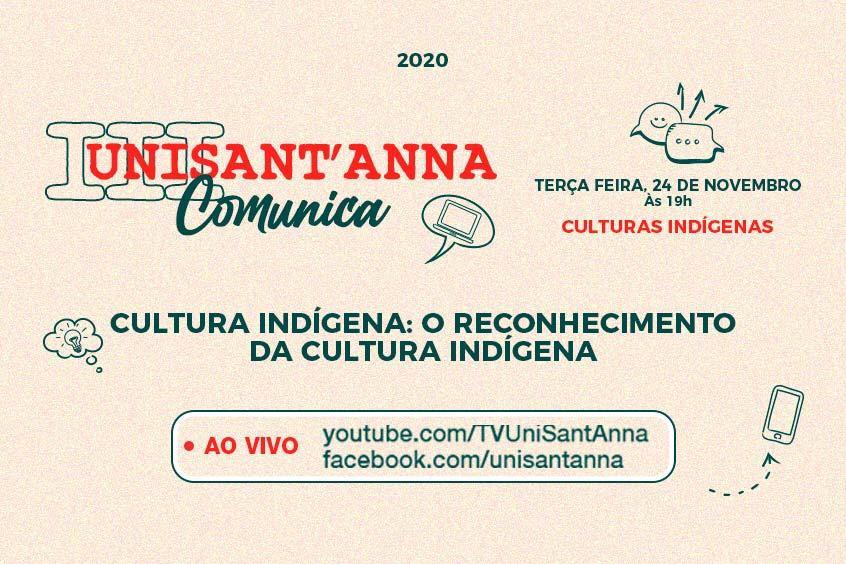 III UniSant'Anna Comunica debate o reconhecimento da cultura indígena