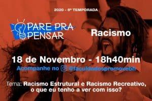 Pare pra Pensar: Racismo Estrutural e Racismo Recreativo, o que eu tenho a ver com isso?