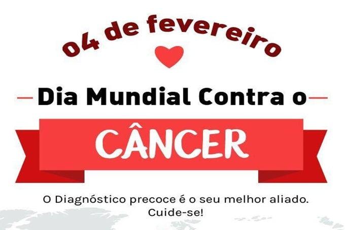 04 de Fevereiro: Dia Mundial do Combate ao Câncer
