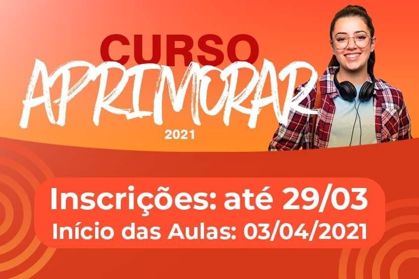 Aprimorar 2021: Inscrições vão até 29/03 e aulas iniciam dia 03/04