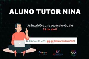 Abertas as inscrições para o Programa Aluno Tutor NINA