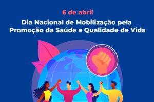 06 de Abril: Dia Nacional de Mobilização pela Promoção da Saúde e Qualidade de Vida
