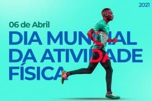 06 de abril: Dia Mundial da Atividade Física