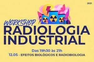 Workshop sobre Radiologia Industrial começa dia 12/05, quarta-feira