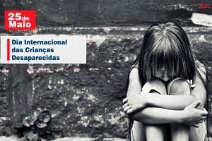 25 de Maio: Dia Internacional das Crianças Desaparecidas