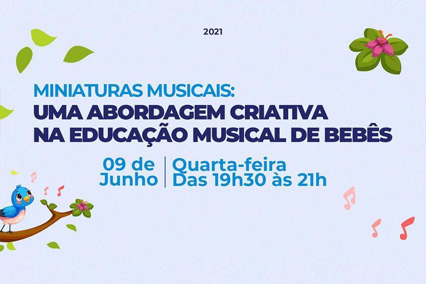 Live aborda Miniaturas Musicais: Uma abordagem criativa na Educação Musical de Bebês