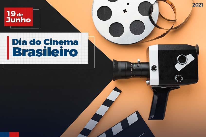 19 de Junho: Dia do Cinema Brasileiro