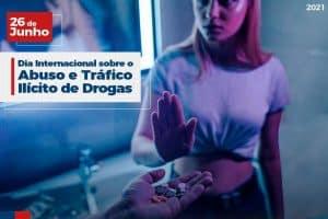 Dia 26/06: Dia Internacional contra o Abuso e Tráfico Ilícito de Drogas