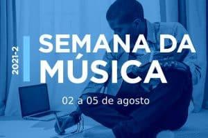 Semana de Música acontece nessa segunda-feira, 02 de agosto