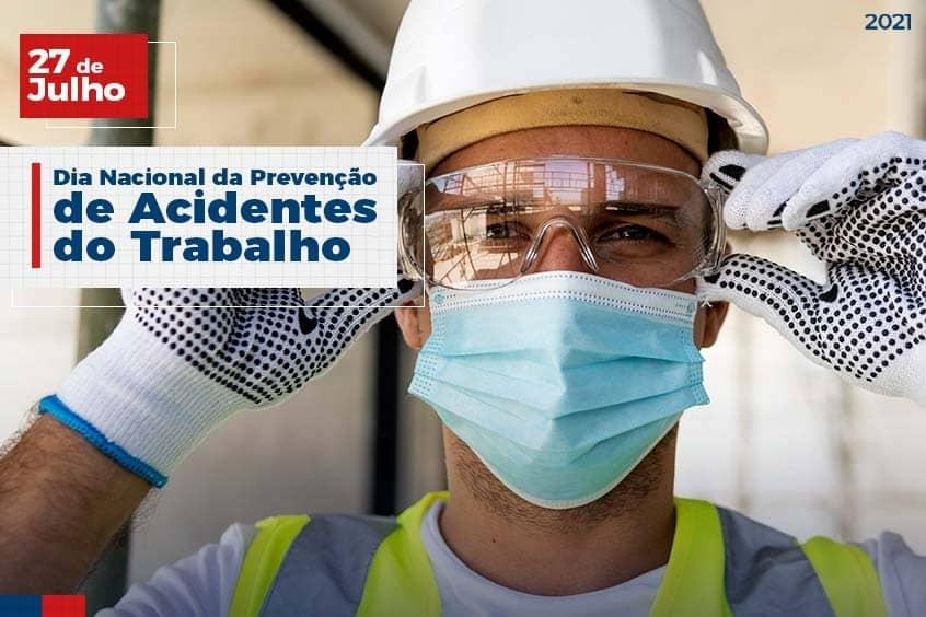27 de Julho: Dia Nacional da Prevenção de Acidentes do Trabalho