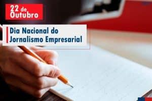 22 de Outubro: Dia Nacional do Jornalismo Empresarial