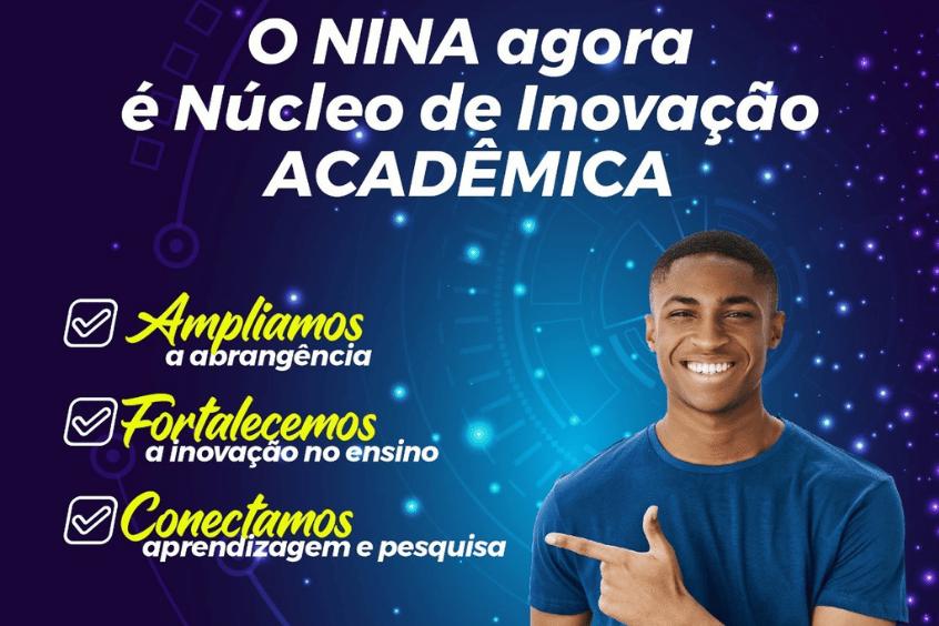 O NINA agora é Núcleo de Inovação Acadêmica