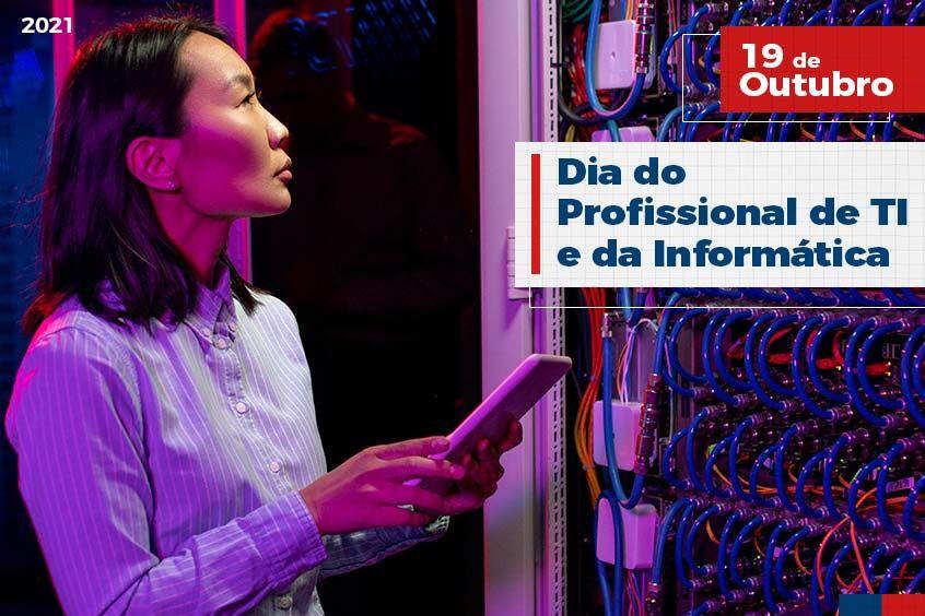 19 de Outubro: Dia do Profissional de TI e Informática