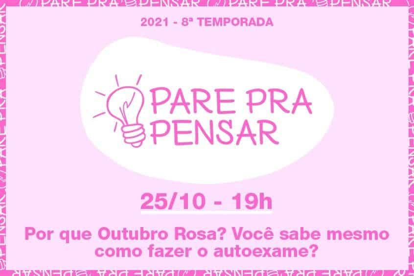 8ª Temporada do Pare pra Pensar discute Outubro Rosa